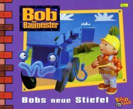 Bob, der Baumeister - Bobs neue Stiefel