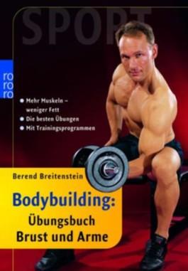 Bodybuilding: Übungsbuch Brust und Arme