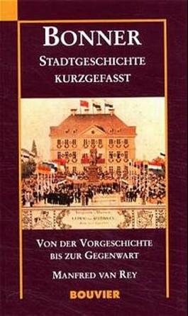 Bonner Stadtgeschichte kurz gefasst