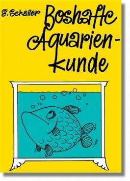 Boshafte Aquarienkunde