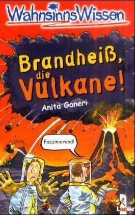 Brandheiß, die Vulkane!