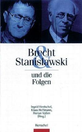 Brecht & Stanislawski und die Folgen