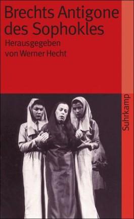 Brechts »Antigone des Sophokles«