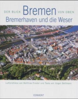 Bremen, Bremerhaven und die Weser