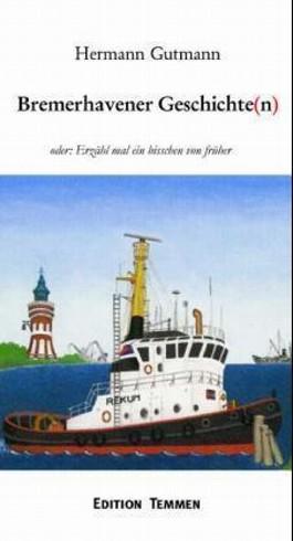 Bremerhavener Geschichte(n)