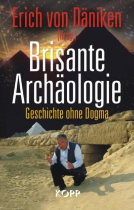 Brisante Archäologie