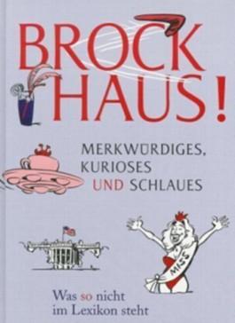 Brockhaus! Merkwürdiges, Kurioses und Schlaues