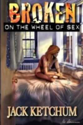 Broken on the Wheel of Sex - Hard Cover