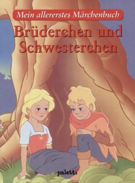 Brüderchen und Schwesterchen. Mein allererstes Märchenbuch