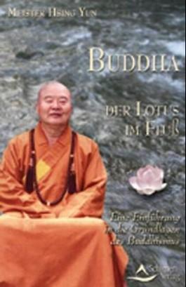 Buddha - Der Lotus im Fluss
