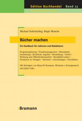 Bücher machen – Ein Handbuch für Lektoren und Redakteure