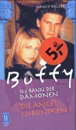 Buffy, Im Bann der Dämonen, Die Angel Chroniken. Bd.1
