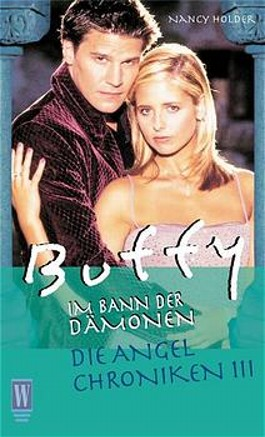 Buffy, Im Bann der Damonen, Die Angel Chroniken. Bd.3