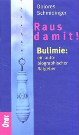 Bulimie: Raus damit!