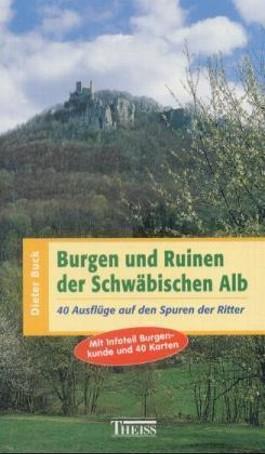 Burgen und Ruinen der Schwäbischen Alb