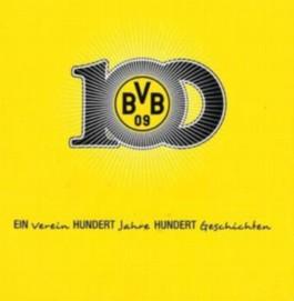 BVB 09 - Ein Verein, Hundert Jahre. Hundert Geschichten