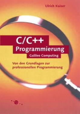 C/C++ - Von den Grundlagen zur professionellen Programmierung. (m. CD-Rom)