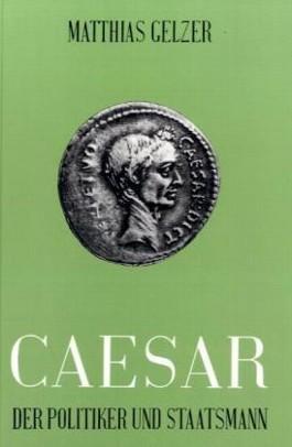 Caesar, der Politiker und Staatsmann