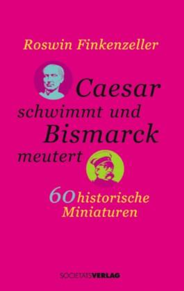 Caesar schwimmt und Bismarck meutert