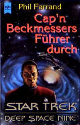 Cap'n Beckmessers Führer durch Star Trek Deep Space Nine. Star- Trek- Sachbuch.