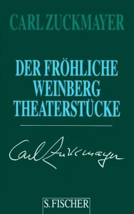 Carl Zuckmayer. Gesammelte Werke in Einzelbänden / Der fröhliche Weinberg