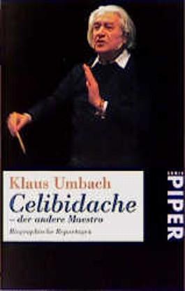 Celibidache, der andere Maestro