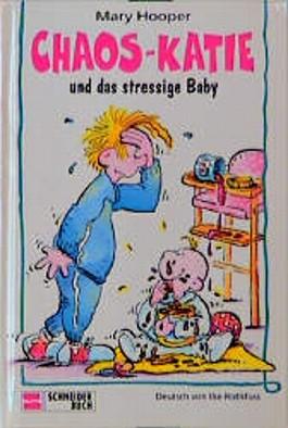 Chaos-Katie und das stressige Baby