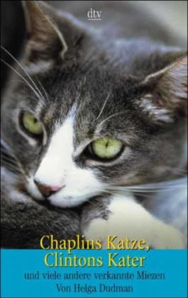 Chaplins Katze, Clintons Kater und viele andere verkannte Miezen