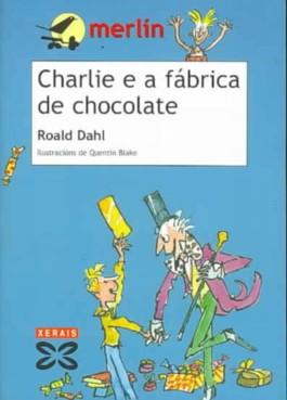 Charlie E a Fabrica De Chocolate/ Charlie and the Chocolate Factory
