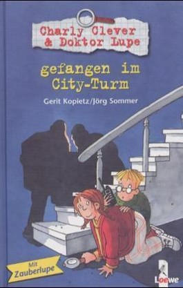 Charly Clever & Doktor Lupe gefangen im City-Turm