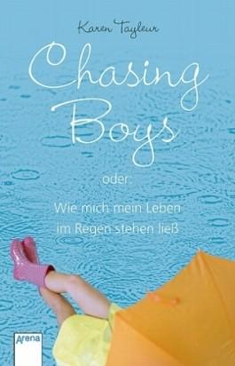 Chasing Boys oder: Wie mich mein Leben im Regen stehen ließ