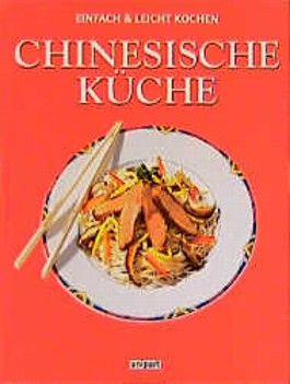 Chinesische Küche. Einfach und leicht kochen