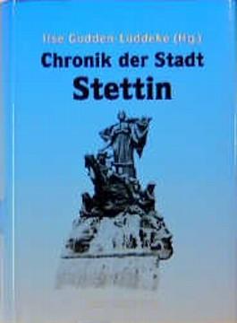 Chronik der Stadt Stettin. Hauptstadt der preußischen Provinz Pommern