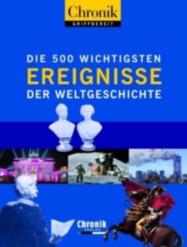 Chronik griffbereit Die 500 wichtigsten Ereignisse der Weltgeschichte