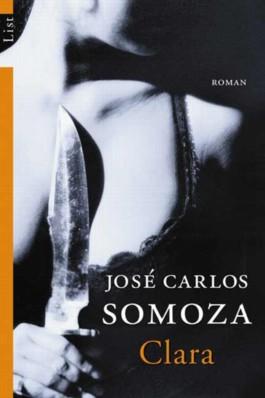 Clara von José Carlos Somoza bei LovelyBooks (Krimi und