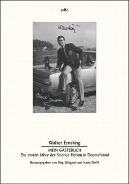 Clark Darltons Gästebuch. Die ersten Jahre der Science Fiction in Deutschland