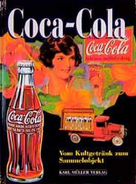Coca- Cola. Vom Kultgetränk zum Sammelobjekt