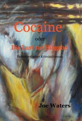 Cocaine oder Die Lust zur Hingabe