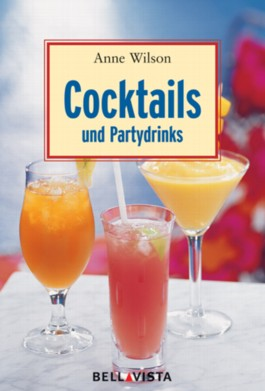 Cocktails & Partydrinks. Mini-Kochbücher