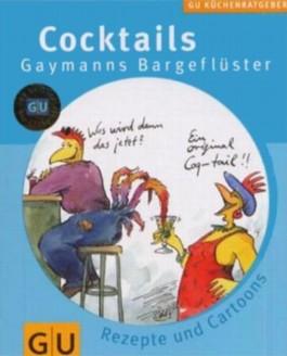 Cocktails, Gaymanns Bargeflüster