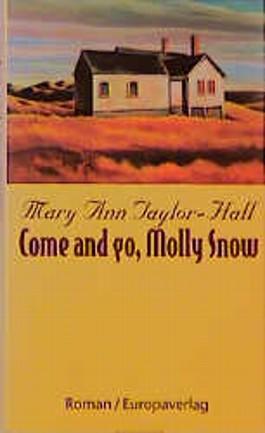 Come and go, Molly Snow