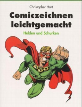 Comiczeichnen leichtgemacht, Helden und Schurken