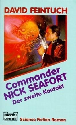 Commander Nick Seafort, Der zweite Kontakt