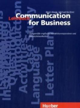Communication for Business. Zeitgemässe englische Handelskorrespondenz und Bürokommunikation / Communication for Business