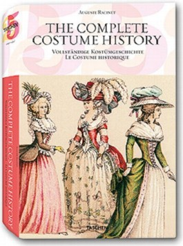 Complete Costume History / Vollstandige Kostumgeschichte Le Costume Historique / Le Costume Historique