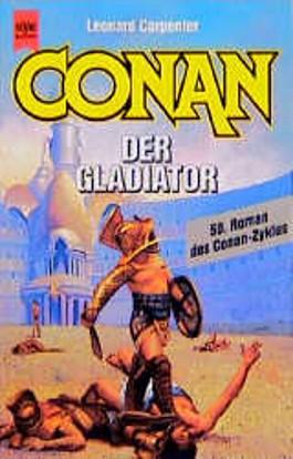 Conan, der Gladiator. 50. Roman der CONAN- Saga.