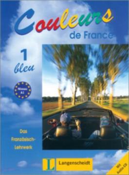 Couleurs de France 1: Bleu - Lehr- und Arbeitsbuch mit Audio-CD zum Übungsteil