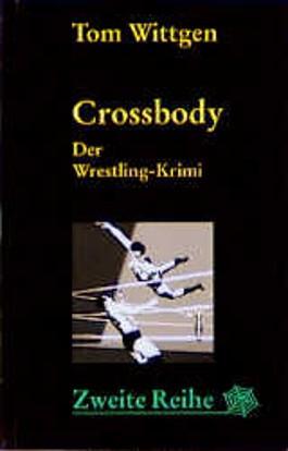 Crossbody. Der Wrestlingkrimi.