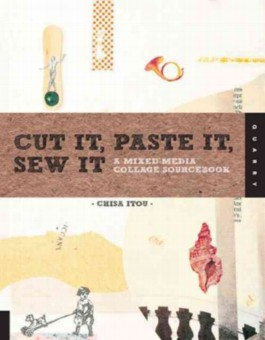 Cut it, Paste it, Sew it