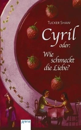 Cyril oder: Wie schmeckt die Liebe?